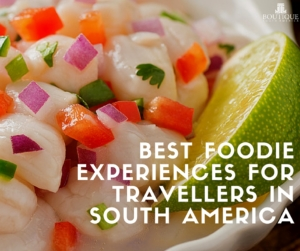 Best-Foodie-Experiences-for-travellers-in-South-America
