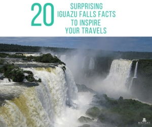 20-surprising-iguazu-falls-facts-to-inspire-your-travels