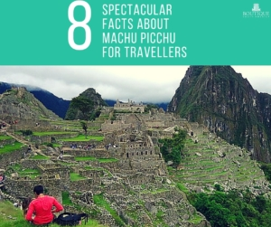 8-spectacular-facts-about-machu-picchu-for-travellers