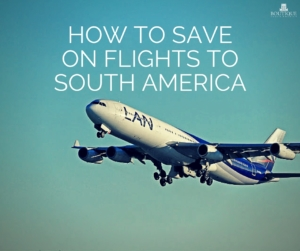 How-to-save-on-flights-to-South-America-blog