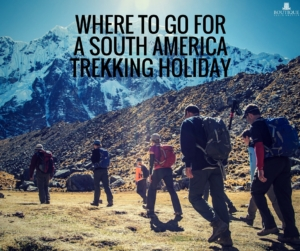 Where-to-go-for-a-south-america-trekking-holiday