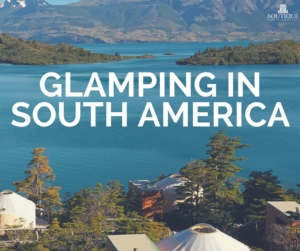 glamping-in-south-america