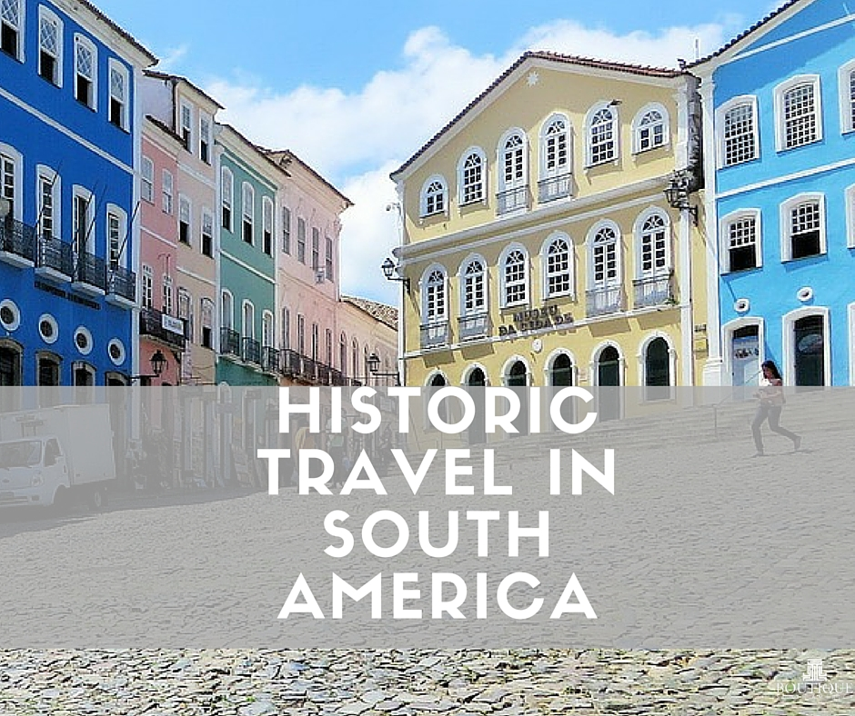 historic travel in south america boutique south america