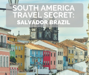 south-america-travel-secret-salvador-brazil